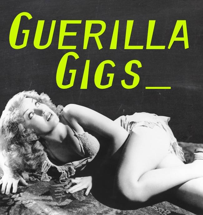 Guerilla Gigs_